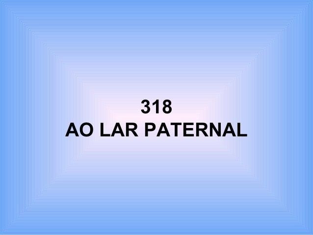 318 AO LAR PATERNAL