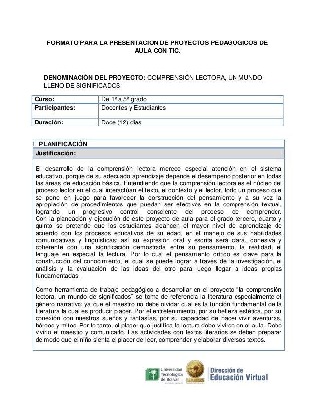 FORMATO PARA LA PRESENTACION DE PROYECTOS PEDAGOGICOS DE AULA CON TIC.  DENOMINACIÓN DEL PROYECTO: COMPRENSIÓN LECTORA, UN...