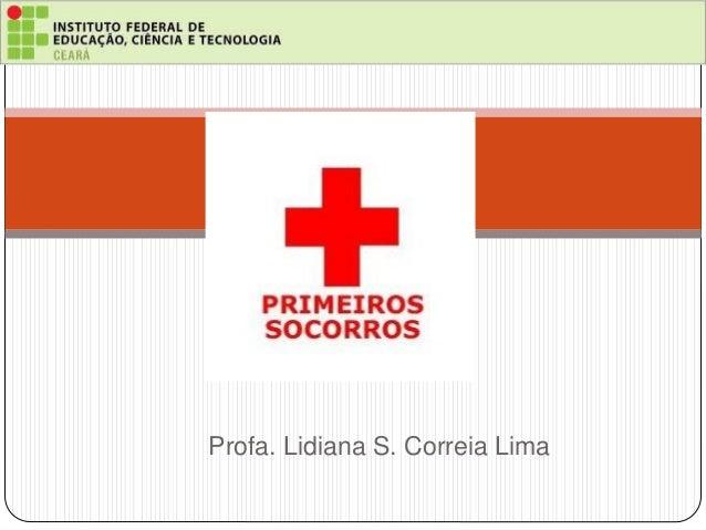 Profa. Lidiana S. Correia Lima