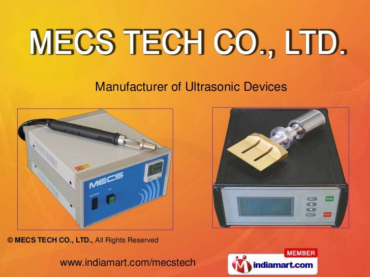 Manufacturer of Ultrasonic Devices© MECS TECH CO., LTD., All Rights Reserved              www.indiamart.com/mecstech