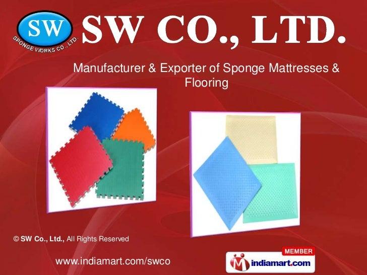 Manufacturer & Exporter of Sponge Mattresses & <br />Flooring<br />