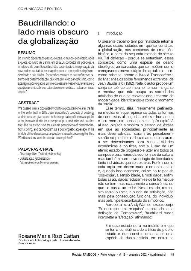 COMUNICAÇÃO E POLÍTICA  Baudrillando: o lado mais obscuro da globalização RESUMO Do mundo bipolarizado passou-se para o mu...