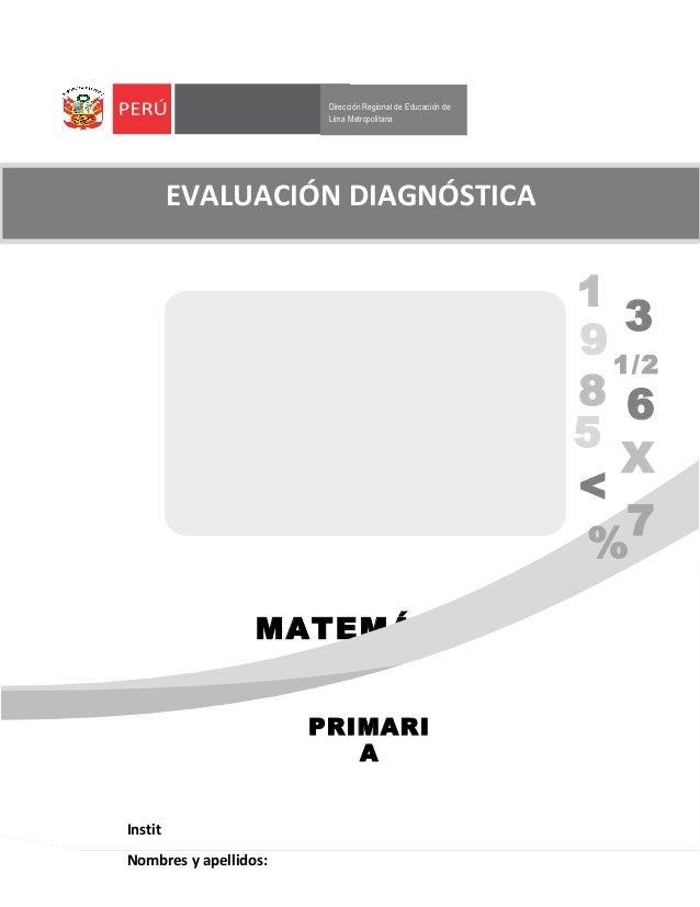 MATEMÁTIC A Cuarto Grado Dirección Regional de Educación de Lima Metropolitana EVALUACIÓN DIAGNÓSTICA 1 3 91/2 8 6 5 X < 7...