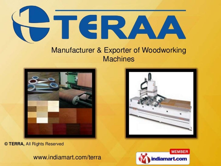 Manufacturer & Exporter of Woodworking                                     Machines© TERRA, All Rights Reserved           ...
