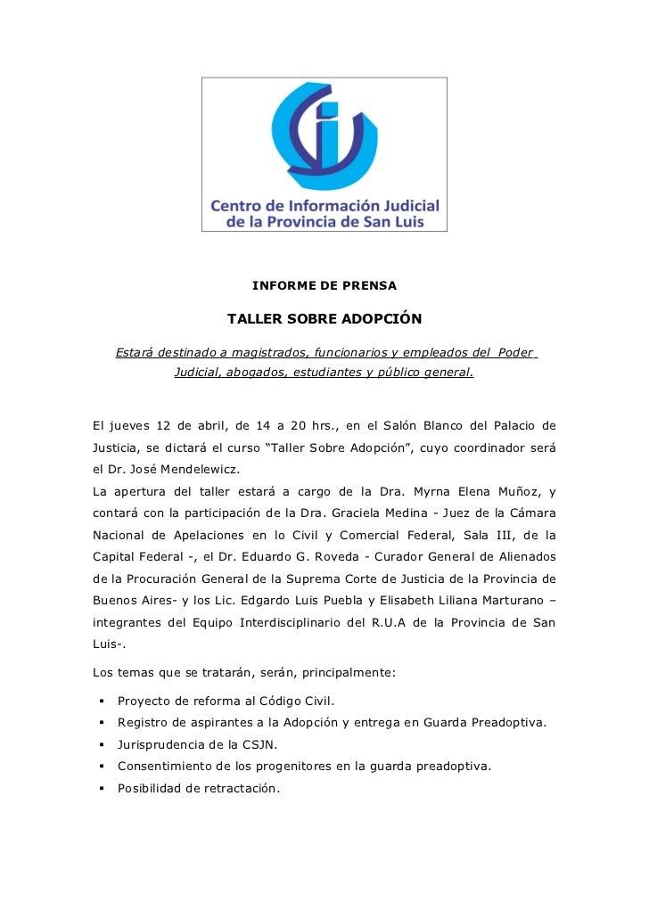 INFORME DE PRENSA                       TALLER SOBRE ADOPCIÓN     Estará destinado a magistrados, funcionarios y empleados...