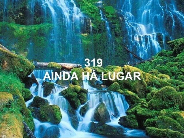 319 AINDA HÁ LUGAR