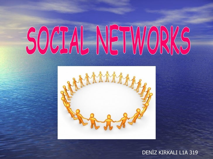SOCIAL NETWORKS DENİZ KIRKALI L1A 319