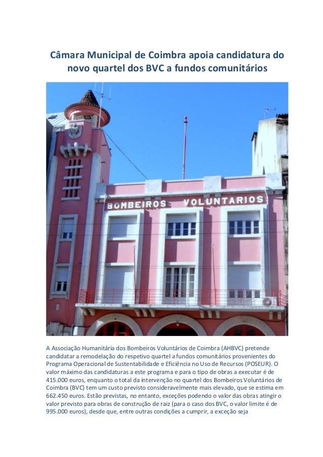 Câmara Municipal de Coimbra apoia candidatura do novo quartel dos BVC a fundos comunitários A Associação Humanitária dos B...