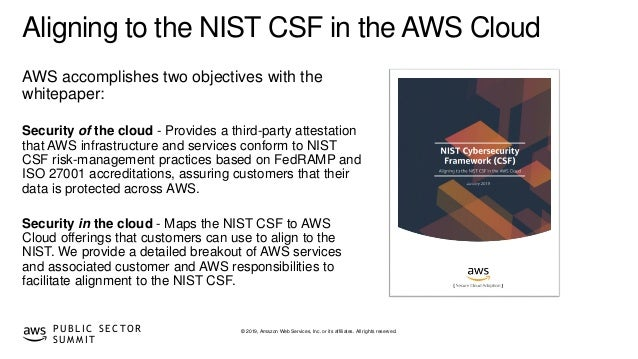 © 2019, Amazon Web Services, Inc. or its affiliates. All rights reserved.P U B L I C S E C TO R S U M M I T Aligning to th...