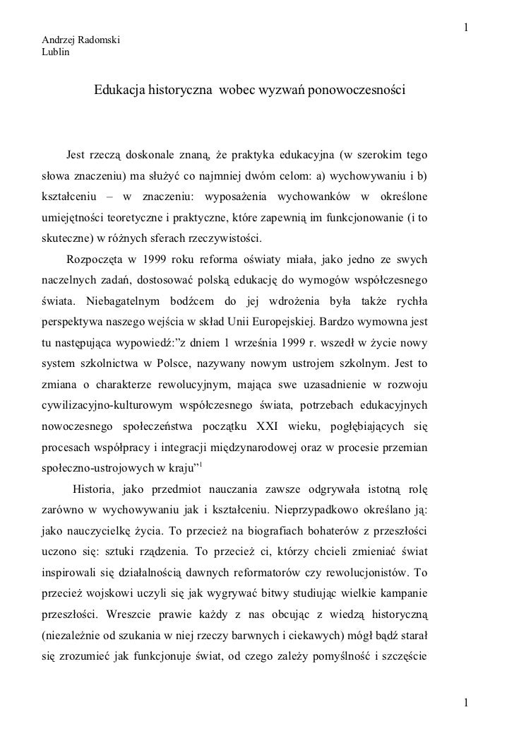 1Andrzej RadomskiLublin          Edukacja historyczna wobec wyzwań ponowoczesności     Jest rzeczą doskonale znaną, że pra...
