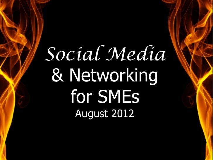 Social Media & Networking   for SMEs   August 2012