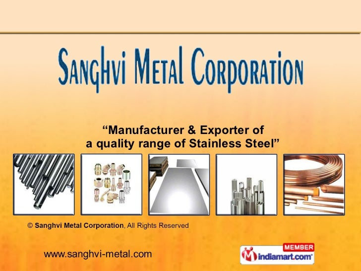 """"""" Manufacturer & Exporter of a quality range of Stainless Steel"""""""