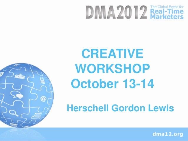 CREATIVEWORKSHOPOctober 13-14Herschell Gordon Lewis