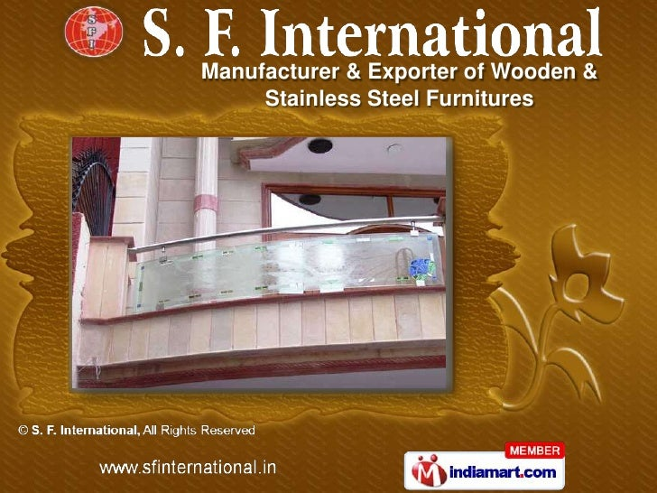 Manufacturer & Exporter of Wooden &     Stainless Steel Furnitures