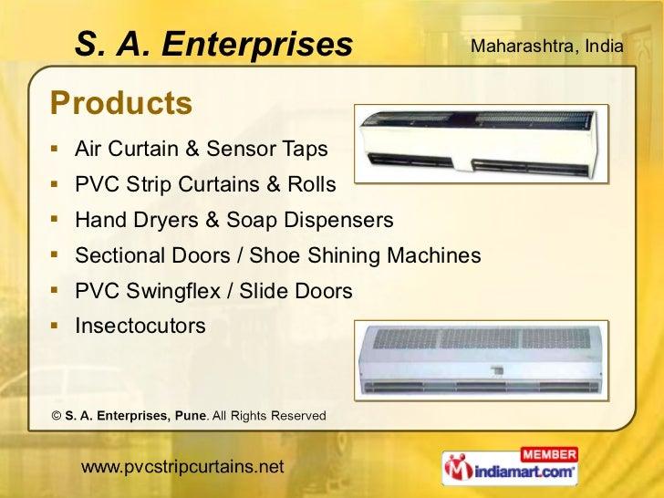 Products <ul><li>Air Curtain & Sensor Taps </li></ul><ul><li>PVC Strip Curtains & Rolls </li></ul><ul><li>Hand Dryers & So...