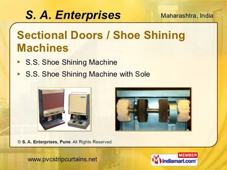 Sectional Doors / Shoe Shining Machines <ul><li>S.S. Shoe Shining Machine </li></ul><ul><li>S.S. Shoe Shining Machine with...