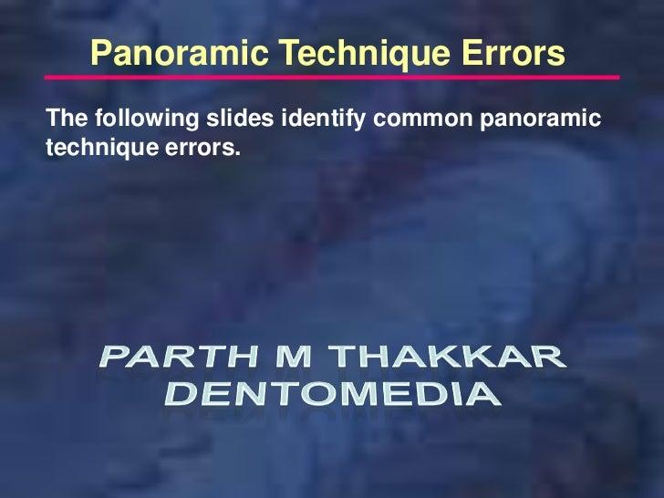 Panoramic Technique ErrorsThe following slides identify common panoramictechnique errors.