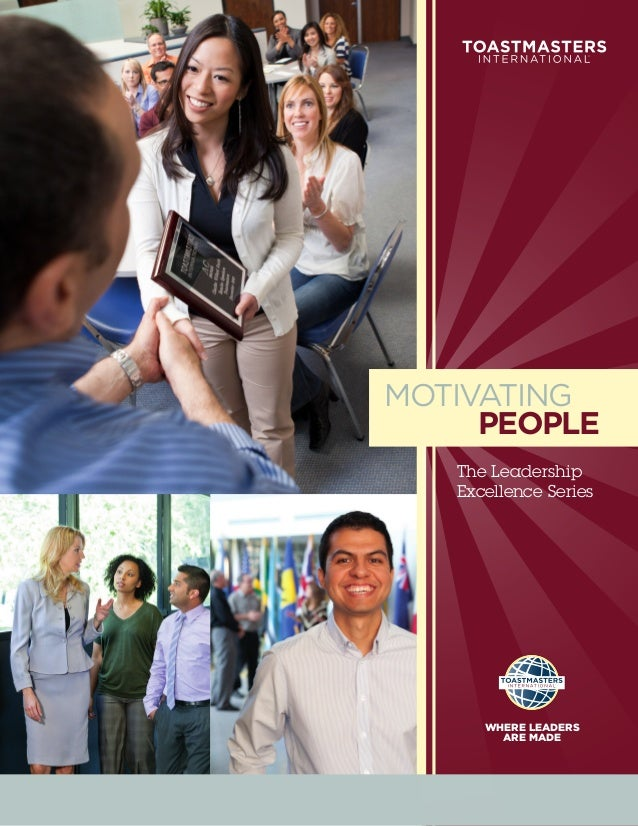 MOTIVATING     PEOPLE   The Leadership   Excellence Series      WHERE LEADERS        ARE MADE