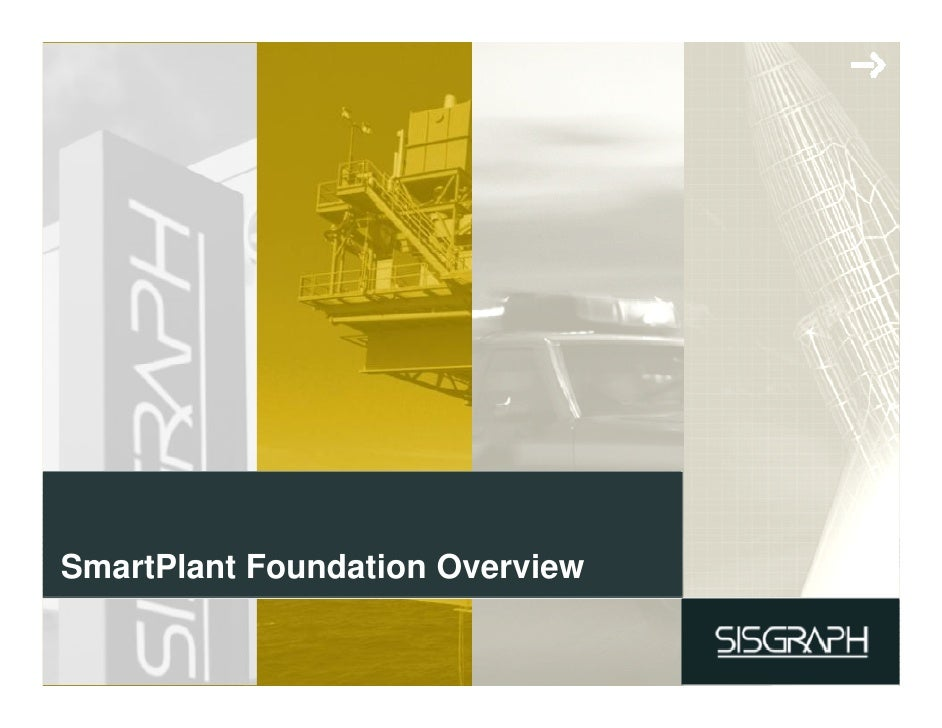 SmartPlant Foundation Overview