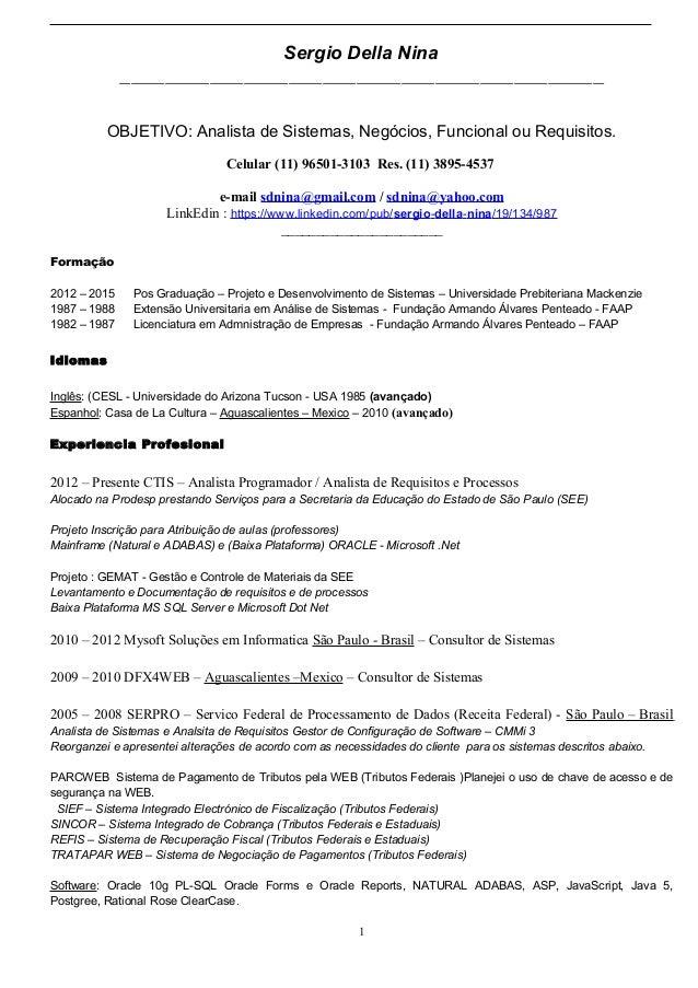Sergio Della Nina ___________________________________________ OBJETIVO: Analista de Sistemas, Negócios, Funcional ou Requi...
