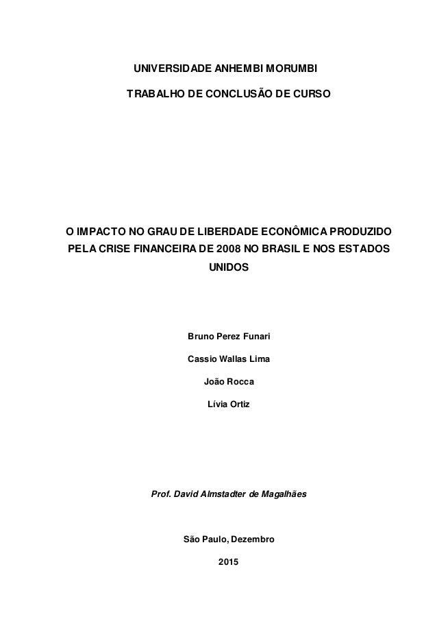 UNIVERSIDADE ANHEMBI MORUMBI TRABALHO DE CONCLUSÃO DE CURSO O IMPACTO NO GRAU DE LIBERDADE ECONÔMICA PRODUZIDO PELA CRISE ...