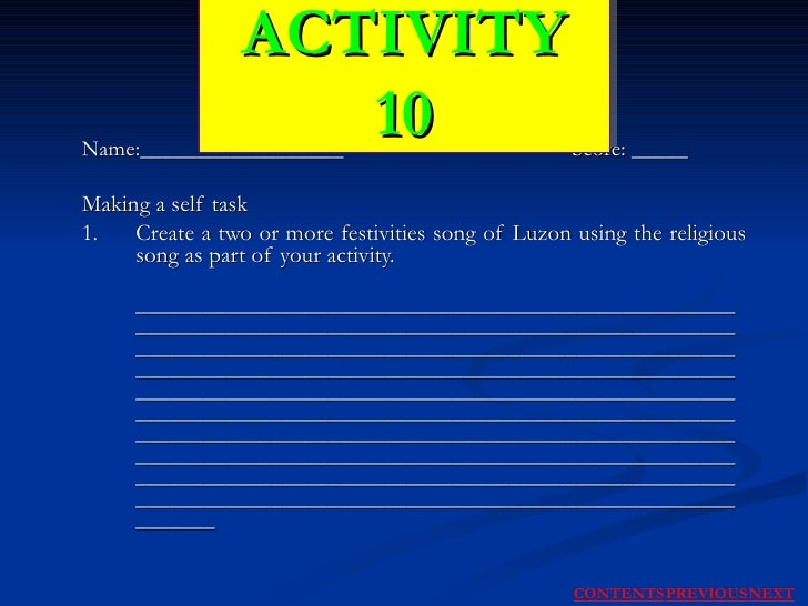 Name:__________________  Score: _____ Making a self task 1. Create a two or more festivities song of Luzon using the relig...