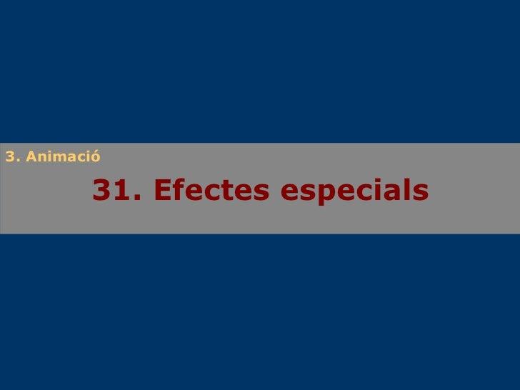 31. Efectes especials 3. Animació