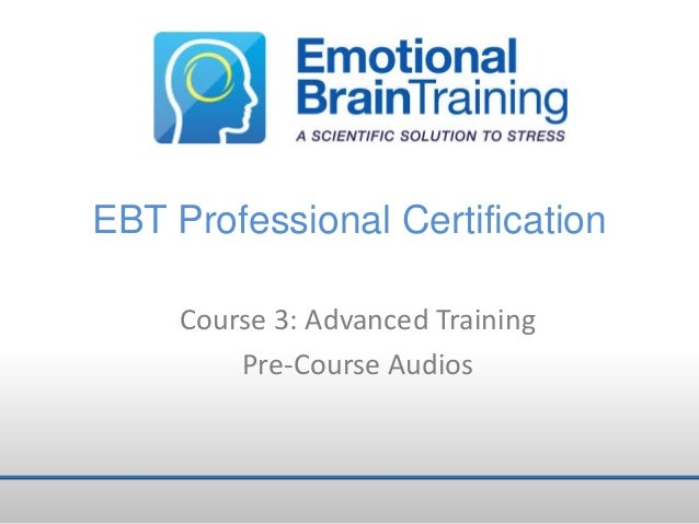 EBT Professional Certification Course 3: Advanced Training Pre-Course Audios