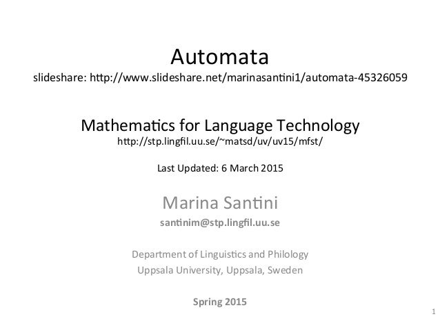 Automata	    slideshare:	   h0p://www.slideshare.net/marinasan6ni1/automata-­‐45326059	    	    	    Mathema6cs	   for	   ...
