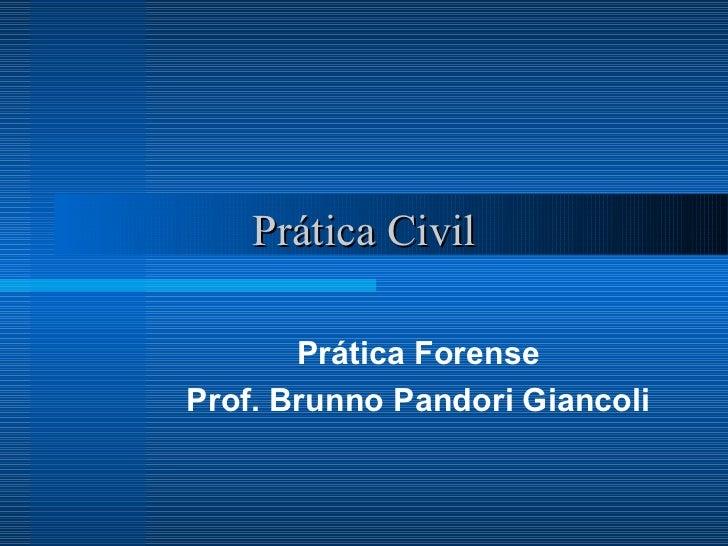Prática Civil       Prática ForenseProf. Brunno Pandori Giancoli