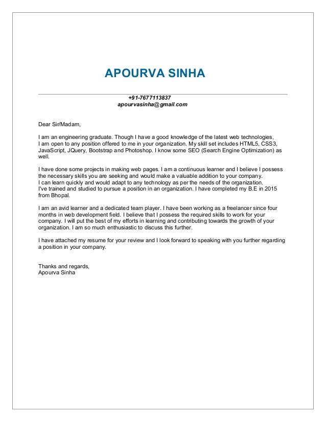 ... COVER LETTER WEB DEVELOPER. APOURVA SINHA +91 7677113837  Apourvasinha@gmail.com Dear Sir/Madam, ...