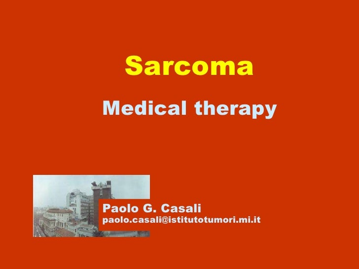 Sarcoma Medical therapy Paolo G. Casali [email_address]