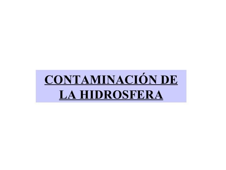 CONTAMINACIÓN DE LA HIDROSFERA