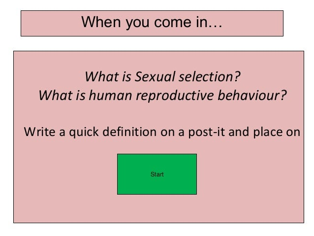 Discuss the relationship between sexual selection and human reproductive behaviour mark scheme