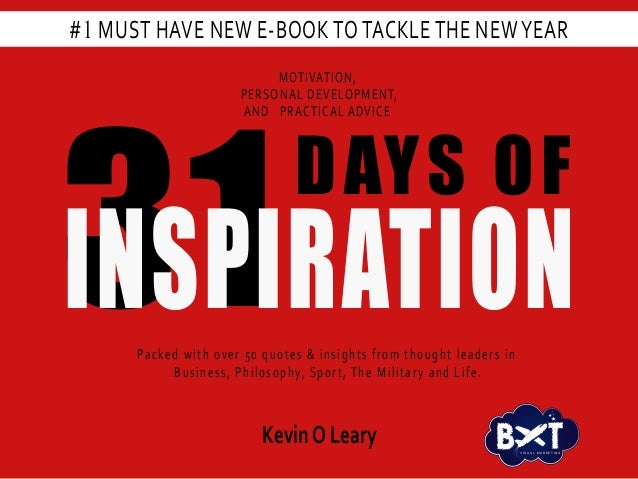 1 31 DAYS OF INSPIRATION MOTIVATION, PERSONAL DEVELOPMENT, AND PRACTICAL ADVICE Packed with over 50 quotes & insights from...