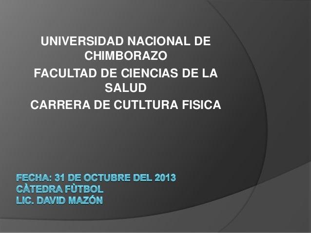 UNIVERSIDAD NACIONAL DE CHIMBORAZO FACULTAD DE CIENCIAS DE LA SALUD CARRERA DE CUTLTURA FISICA