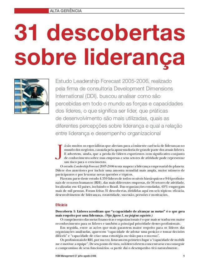 ALTA GERÊNCIA31 descobertassobre liderança     Estudo Leadership Forecast 2005-2006, realizado     pela firma de consultor...