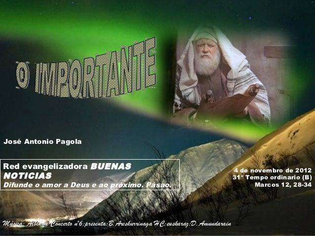 José Antonio PagolaRed evangelizadora BUENAS                                                         4 de novembro de 2012...