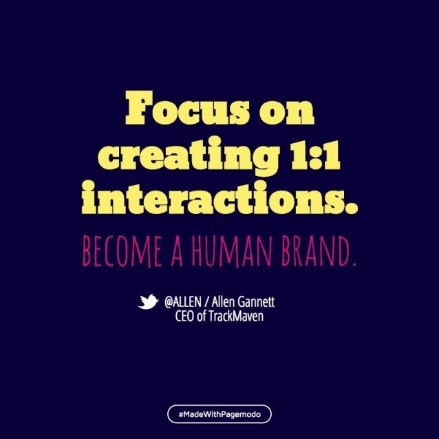 """creating l: I interactions.   BECOME A HUMAN BRAND.  4"""""""