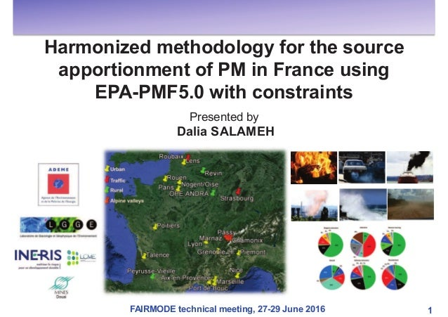 FAIRMODE technical meeting, 27-29 June 2016 Harmonized methodology for the source apportionment of PM in France using EPA-...