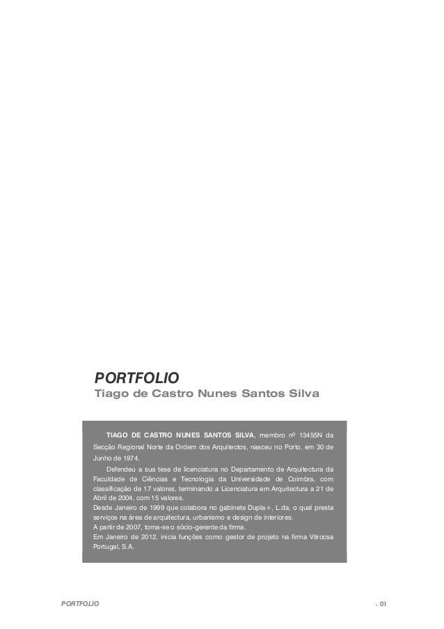 PORTFOLIO . 01 PORTFOLIO Tiago de Castro Nunes Santos Silva TIAGO DE CASTRO NUNES SANTOS SILVA, membro nº 13455N da Secção...