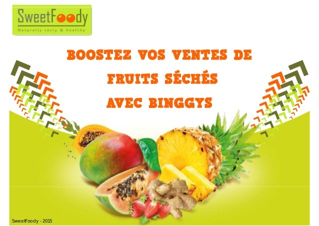BOOSTEZ VOS VENTES DE FRUITS SÉCHÉS AVEC BINGGYS SweetFoody - 2015