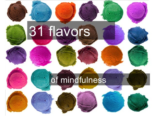 31 flavors of mindfulness