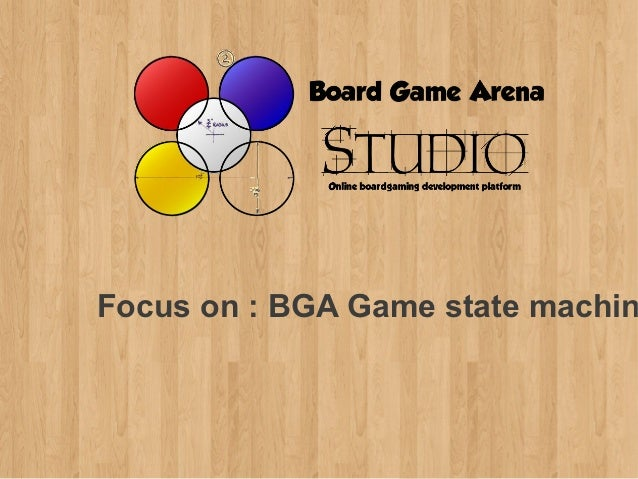 Focus on : BGA Game state machin