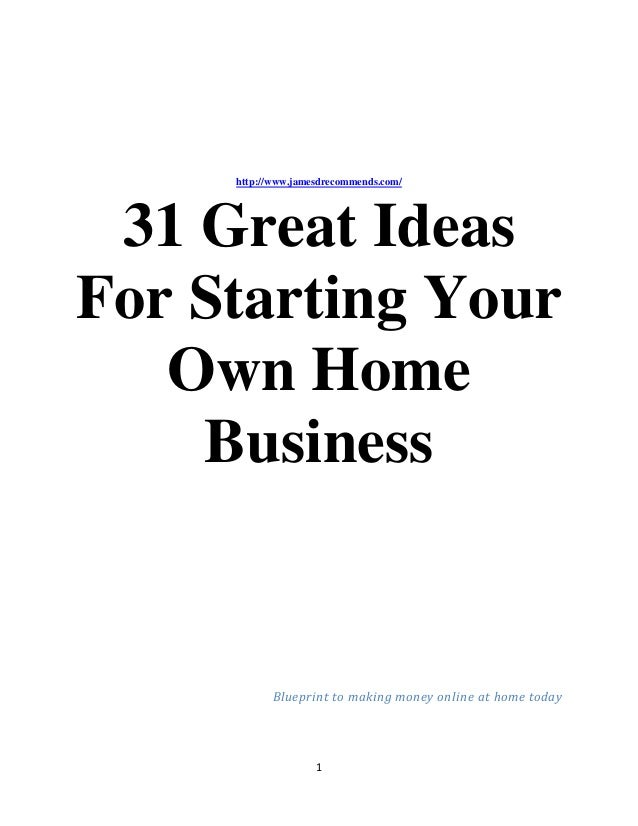 31 great ideas for starting your own home business