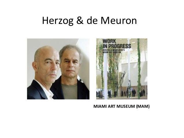 Herzog & de Meuron         MIAMI ART MUSEUM (MAM)