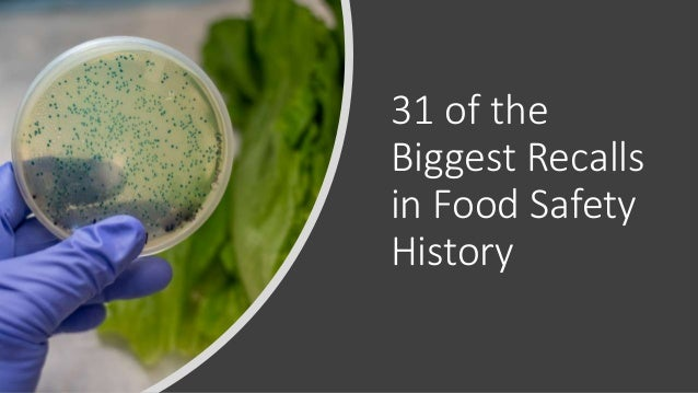 31 of the Biggest Recalls in Food Safety History