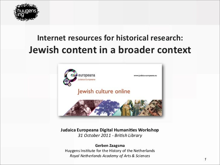 Internet	  resources	  for	  historical	  research:	  Jewish	  content	  in	  a	  broader	  context           Judaica	  Eu...