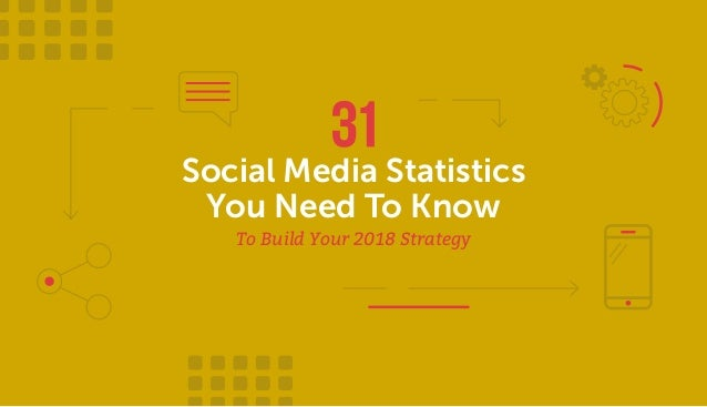 31 Social Media Statistics You Need To Know To Build Your