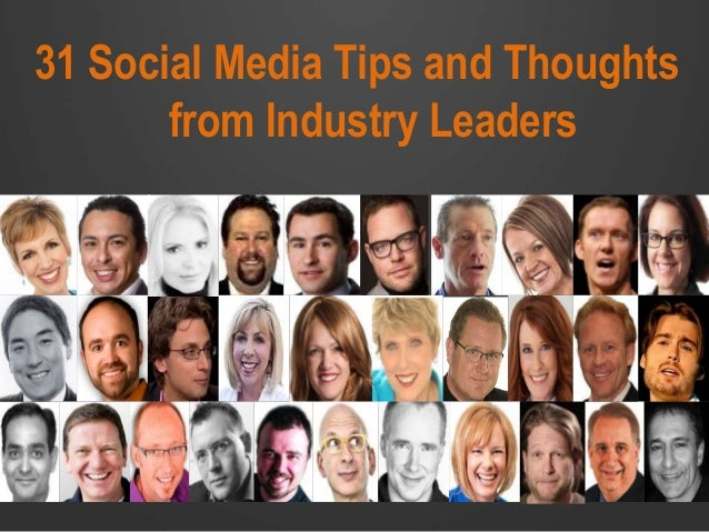31 Social Media Tips and Thoughts from Industry Leaders